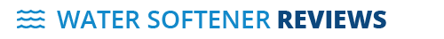 Water Softener Reviews